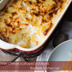 Three Cheese Scalloped Potatoes from thelittlekitchen.net