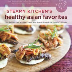 Steamy Kitchen' Healthy Asian Favorites Cookbook