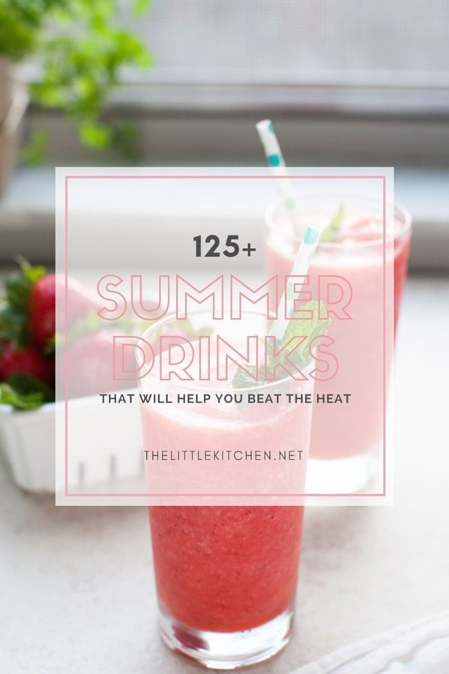 125+ Summer Drinks from thelittlekitchen.net