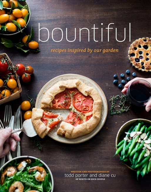 Bountiful Cookbook by Diane Cu & Todd Porter