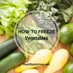 How to Freeze Vegetables from thelittlekitchen.net