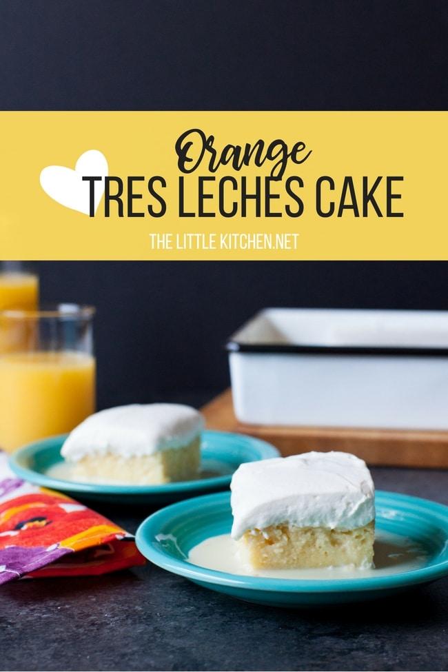 Orange Tres Leches Cake from thelittlekitchen.net